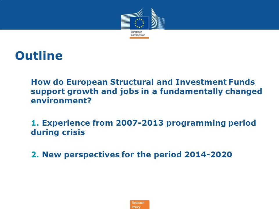 Outline How do European Structural and Investment Funds support growth and jobs in a fundamentally changed environment