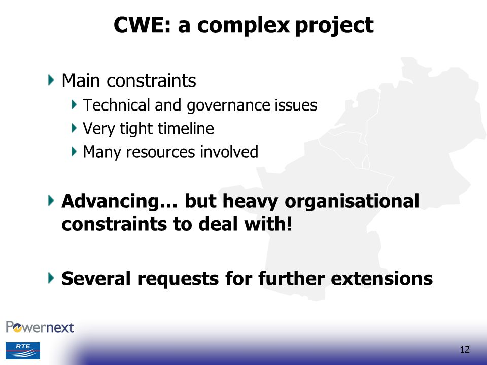 CWE: a complex project Main constraints
