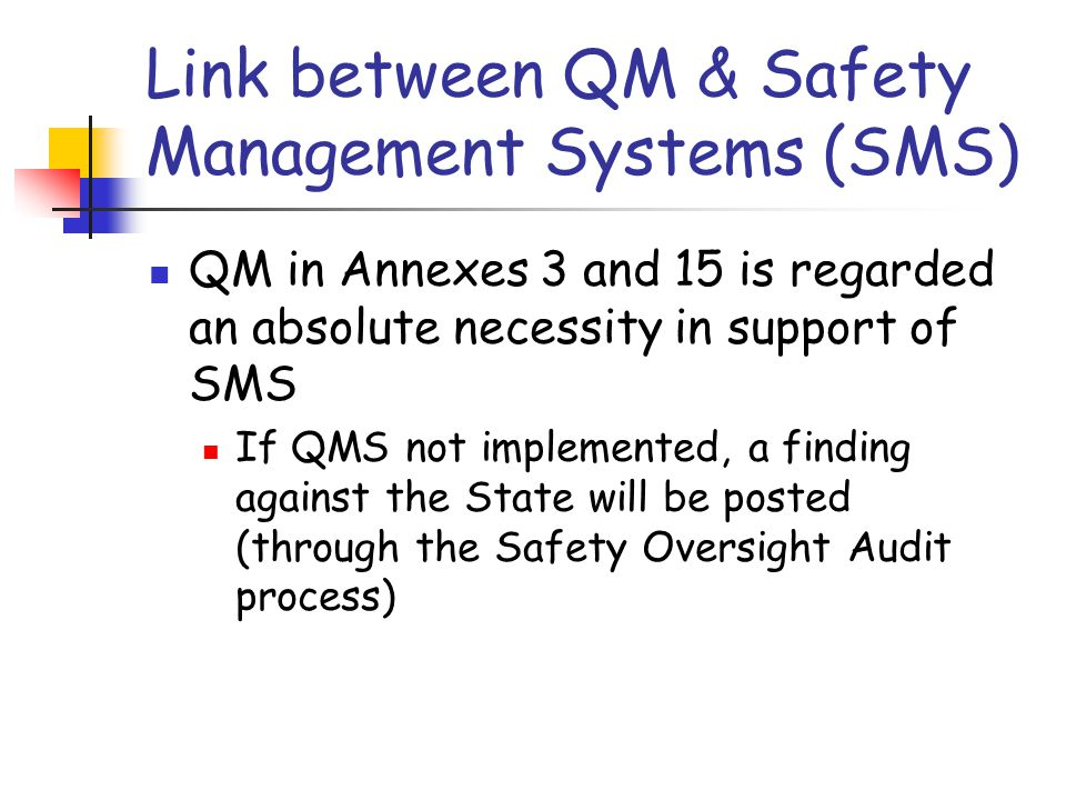 Link between QM & Safety Management Systems (SMS)
