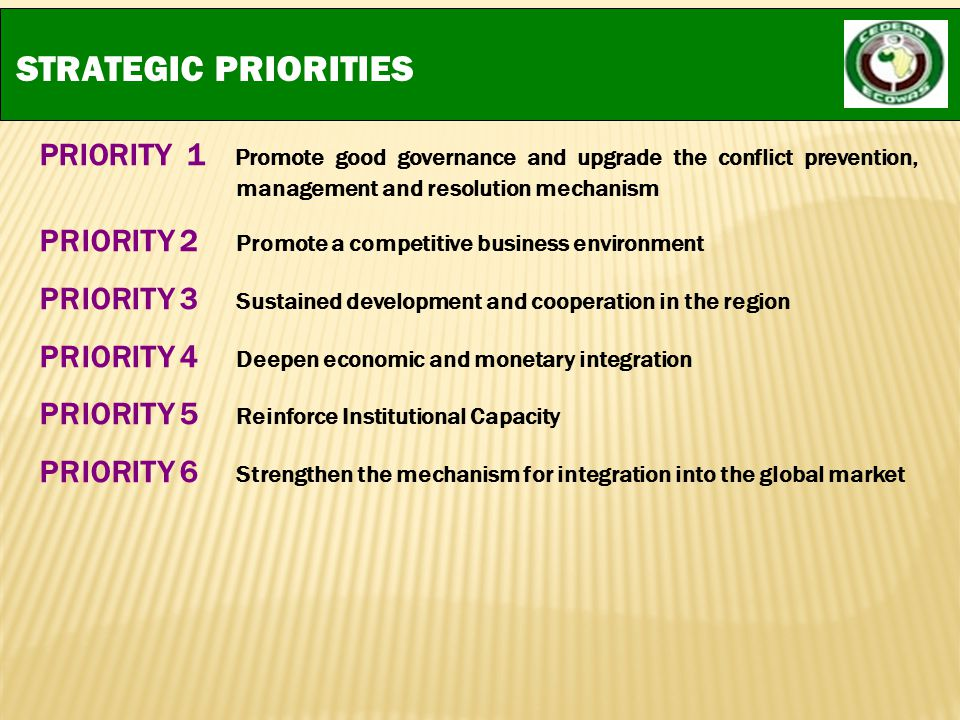 STRATEGIC PRIORITIES PRIORITY 1 Promote good governance and upgrade the conflict prevention, management and resolution mechanism.