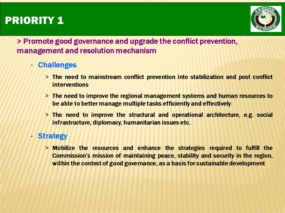PRIORITY 1 > Promote good governance and upgrade the conflict prevention, management and resolution mechanism.
