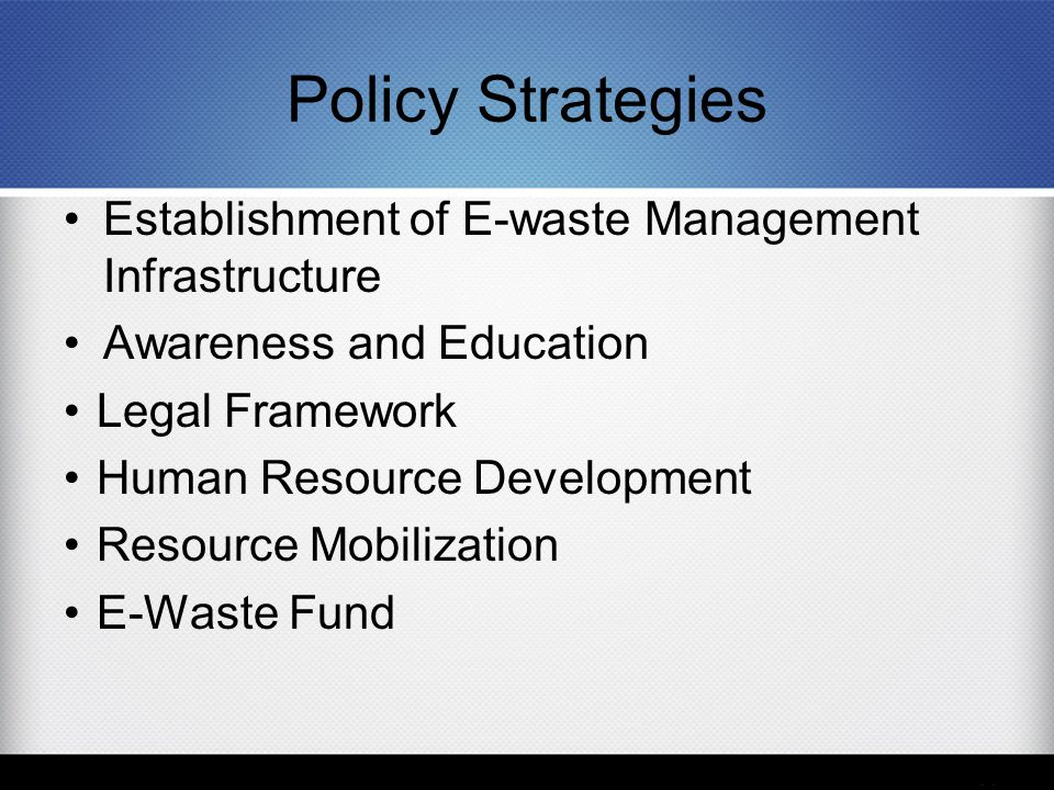 Policy Strategies Establishment of E-waste Management Infrastructure