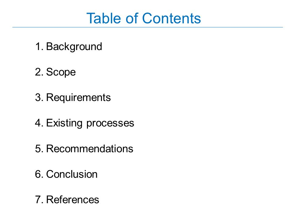 Table of Contents Background Scope Requirements Existing processes