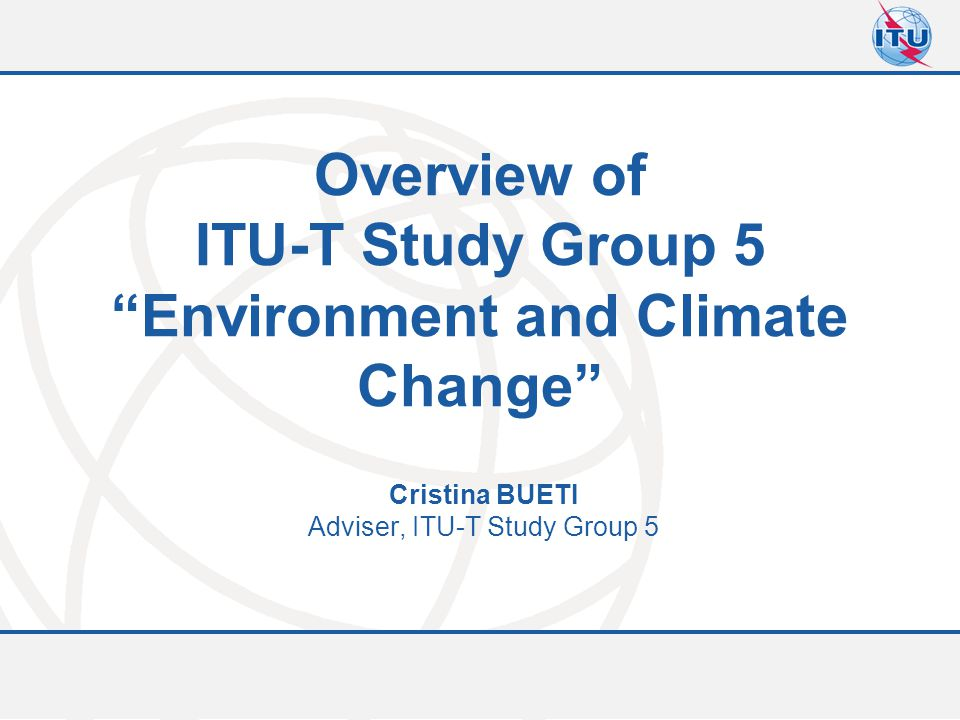 ITU-T Study Group 5 Environment and Climate Change
