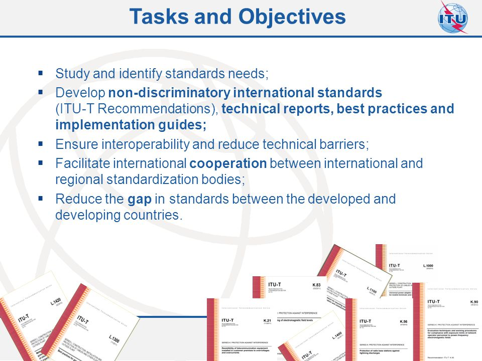 Tasks and Objectives Study and identify standards needs;