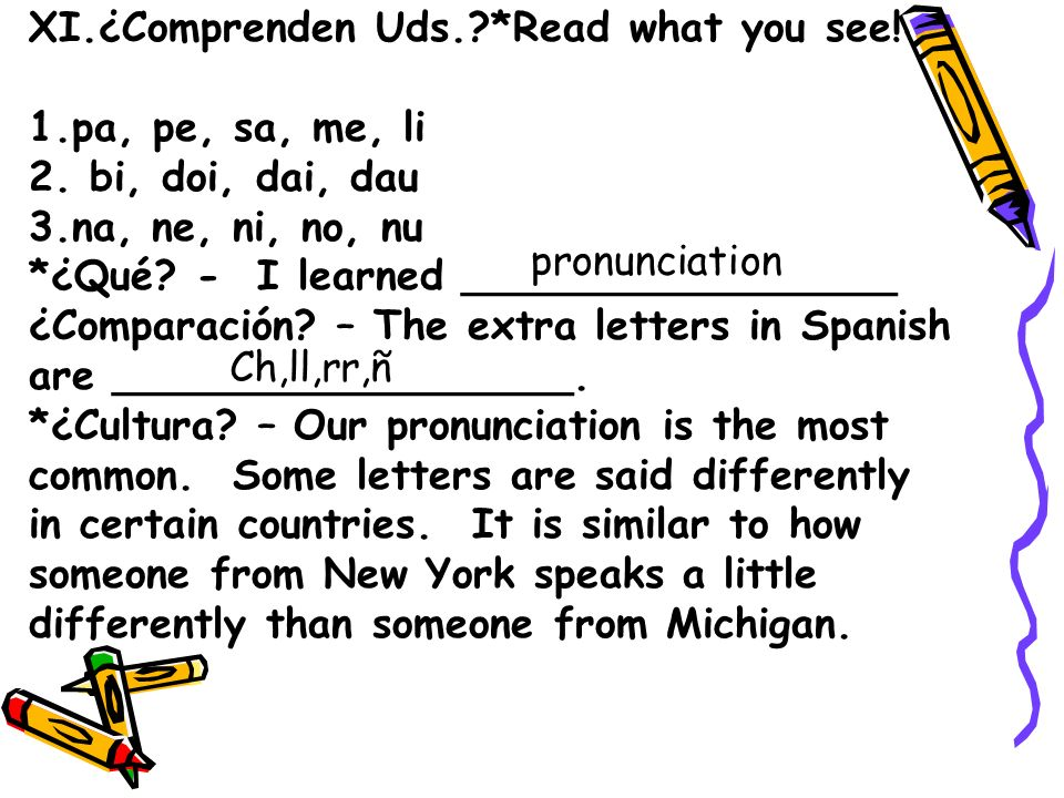 XI.¿Comprenden Uds. *Read what you see!