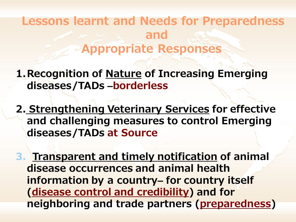 Lessons learnt and Needs for Preparedness and Appropriate Responses