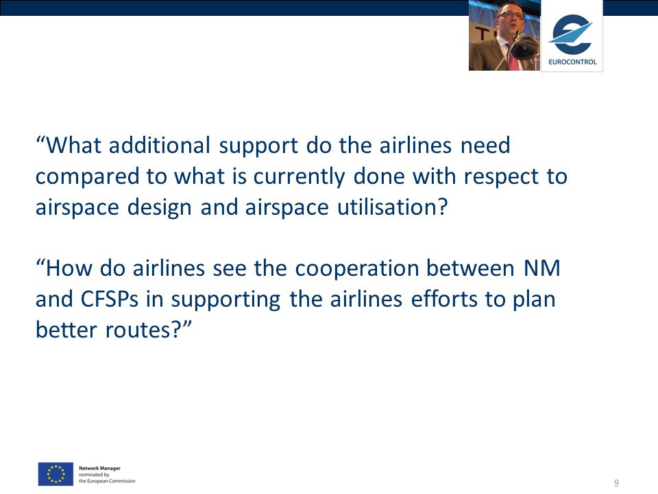 What additional support do the airlines need compared to what is currently done with respect to airspace design and airspace utilisation How do airlines see the cooperation between NM and CFSPs in supporting the airlines efforts to plan better routes