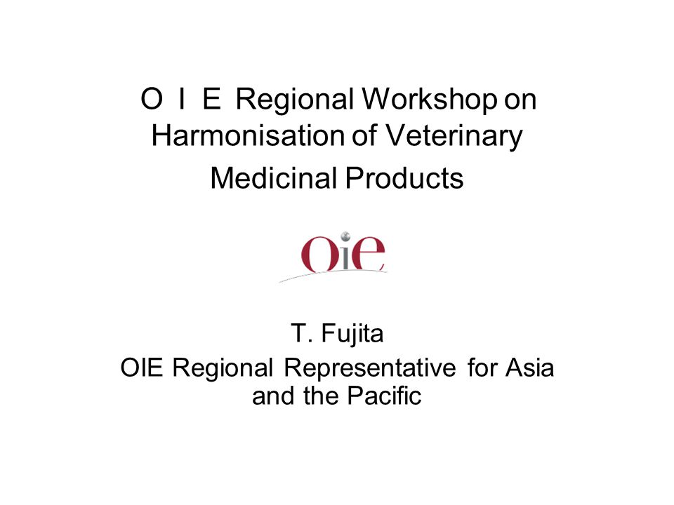 T. Fujita OIE Regional Representative for Asia and the Pacific