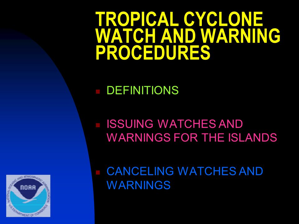 TROPICAL CYCLONE WATCH AND WARNING PROCEDURES