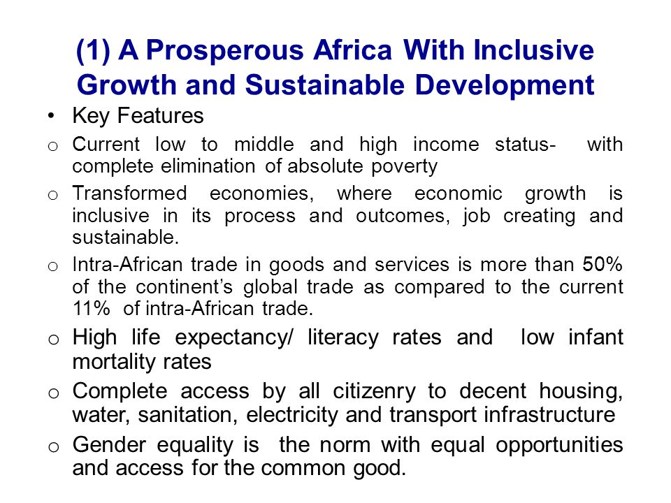 (1) A Prosperous Africa With Inclusive Growth and Sustainable Development
