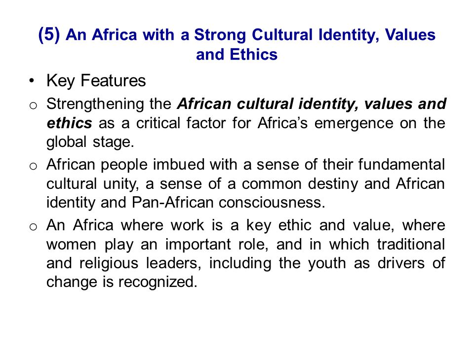 (5) An Africa with a Strong Cultural Identity, Values and Ethics