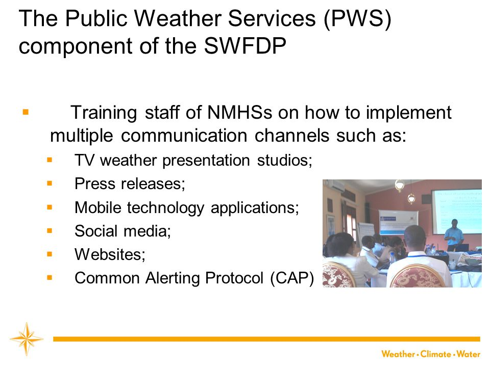 The Public Weather Services (PWS) component of the SWFDP