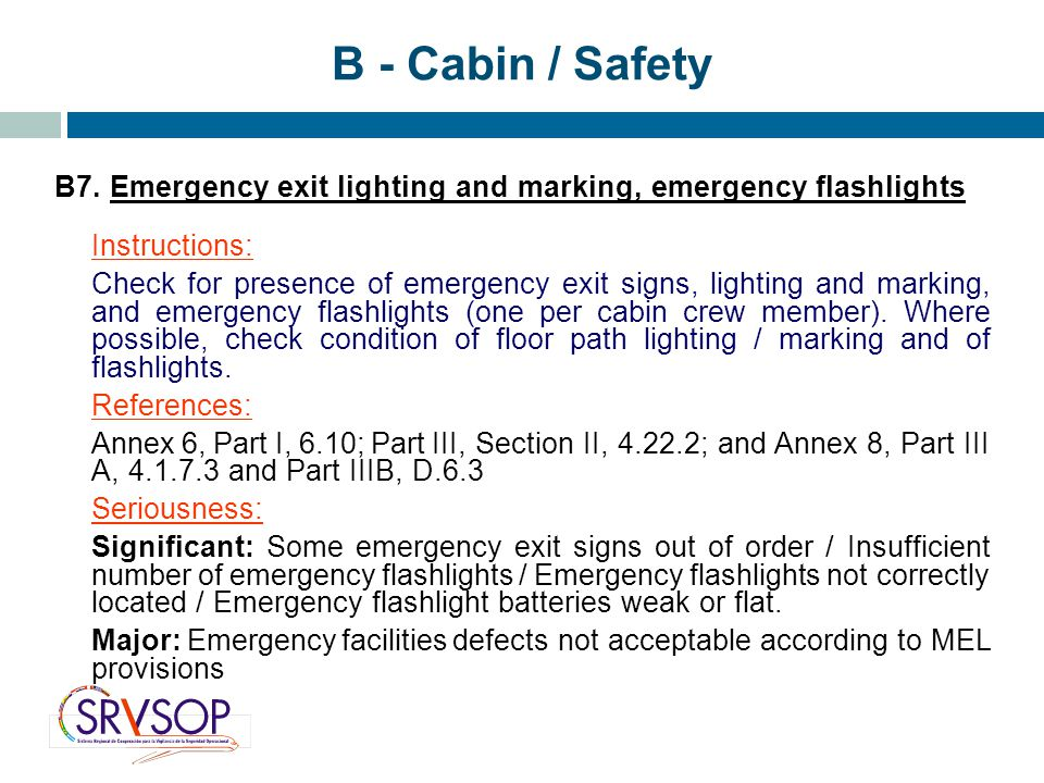 B - Cabin / Safety B7. Emergency exit lighting and marking, emergency flashlights. Instructions: