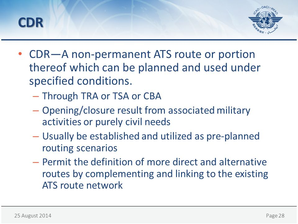 CDR CDR—A non-permanent ATS route or portion thereof which can be planned and used under specified conditions.
