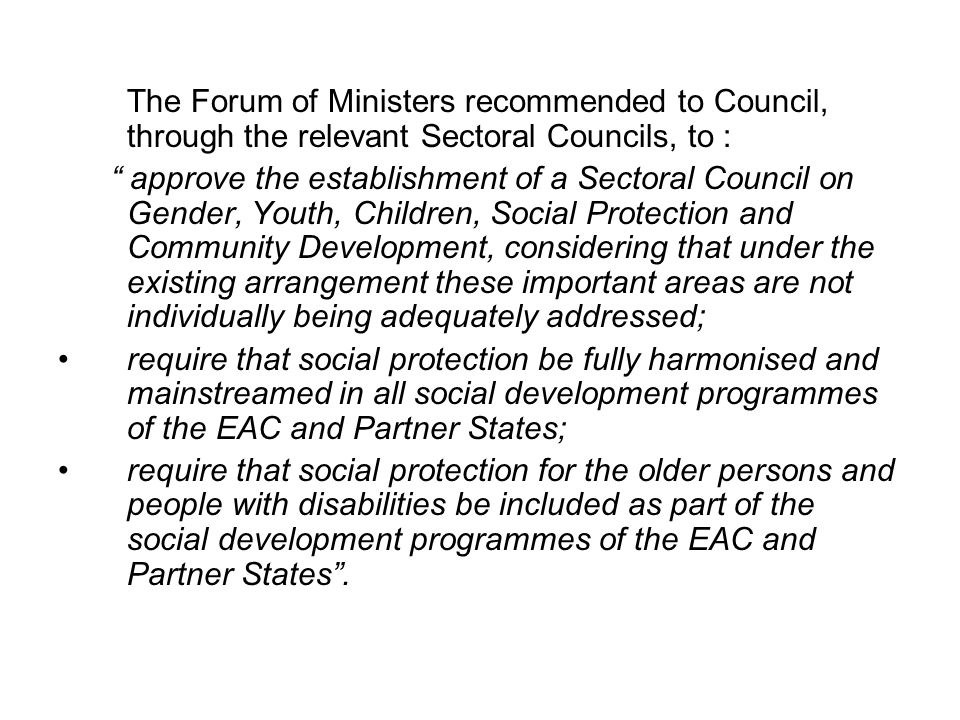 The Forum of Ministers recommended to Council, through the relevant Sectoral Councils, to :