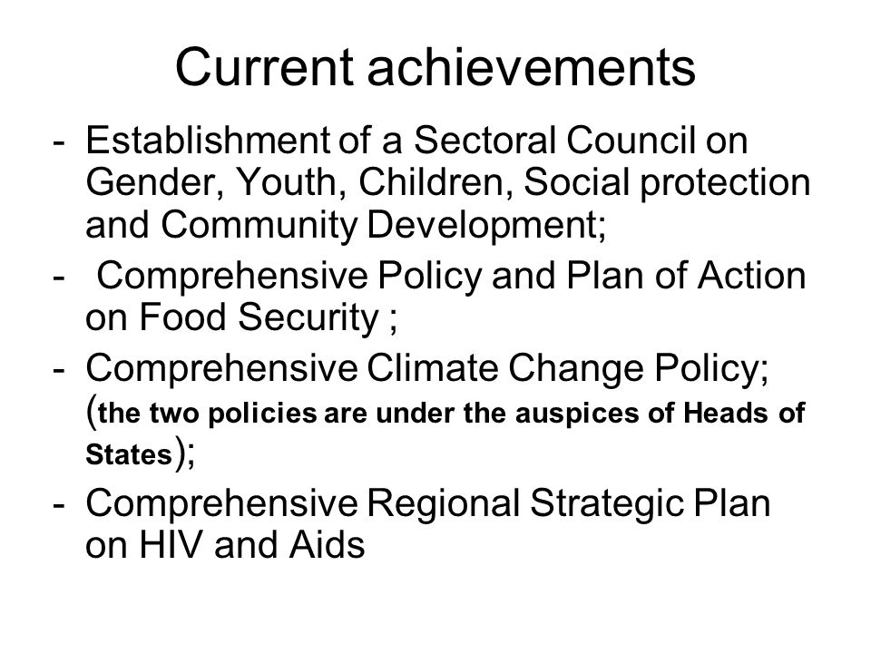 Current achievements Establishment of a Sectoral Council on Gender, Youth, Children, Social protection and Community Development;