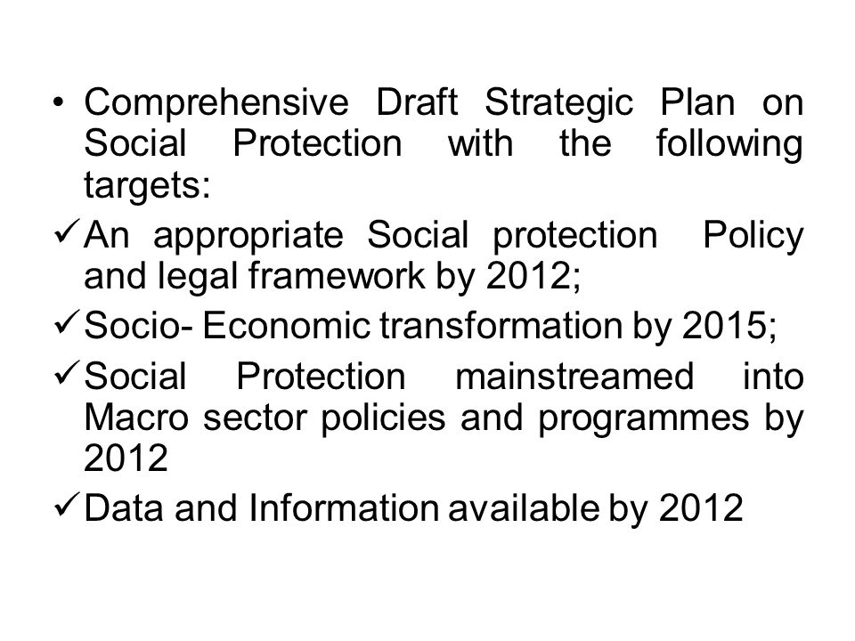 Comprehensive Draft Strategic Plan on Social Protection with the following targets: