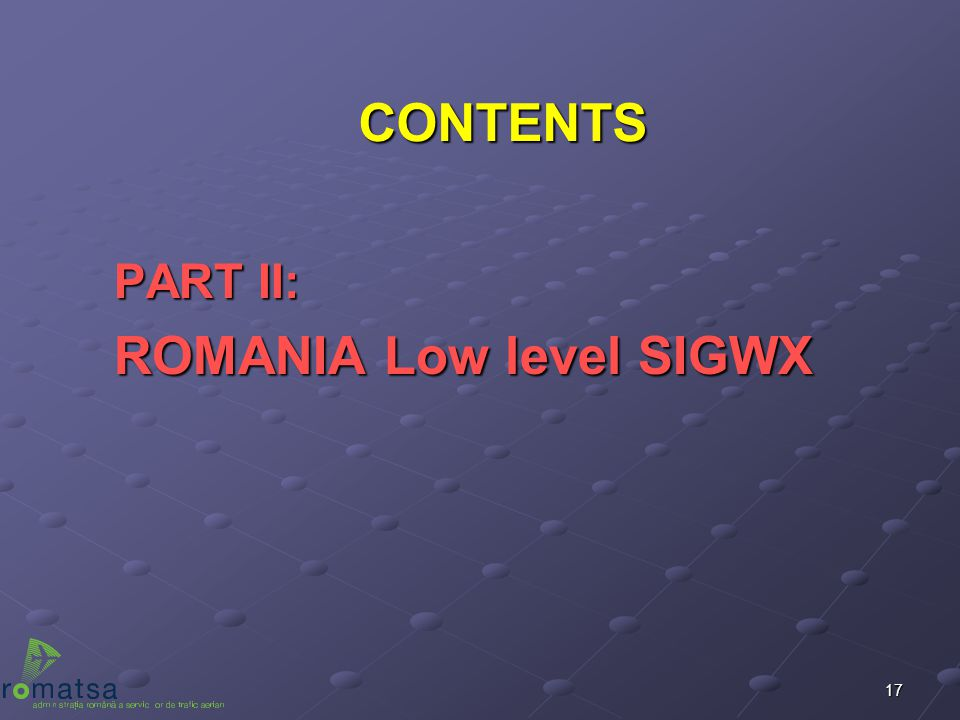 CONTENTS PART II: ROMANIA Low level SIGWX