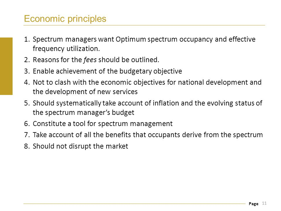 Economic principles Spectrum managers want Optimum spectrum occupancy and effective frequency utilization.