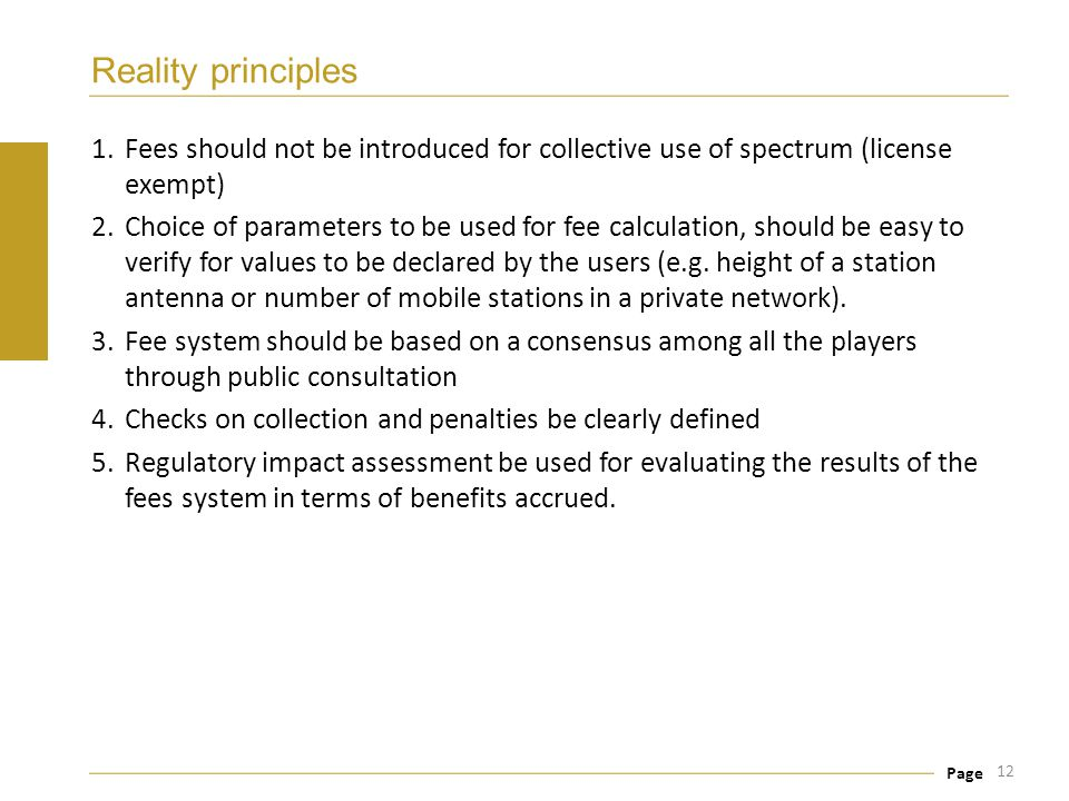 Reality principles Fees should not be introduced for collective use of spectrum (license exempt)