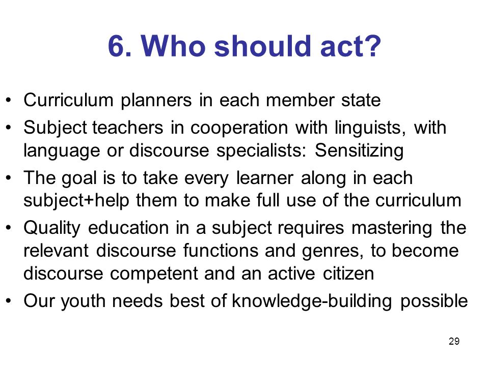 6. Who should act Curriculum planners in each member state