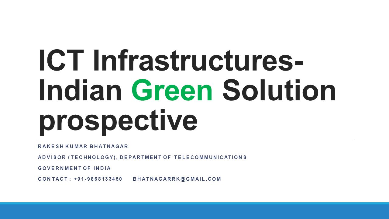 ICT Infrastructures- Indian Green Solution prospective