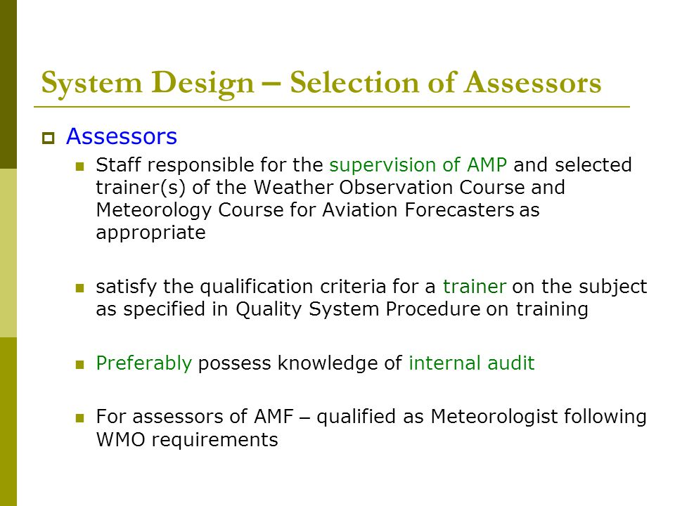 System Design – Selection of Assessors