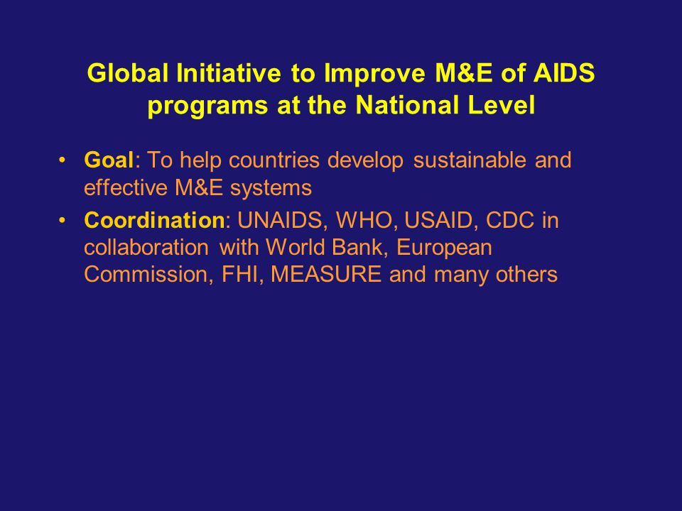 Global Initiative to Improve M&E of AIDS programs at the National Level