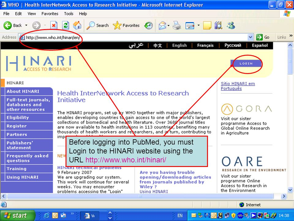Before logging into PubMed, you must Login to the HINARI website using the URL http://www.who.int/hinari/
