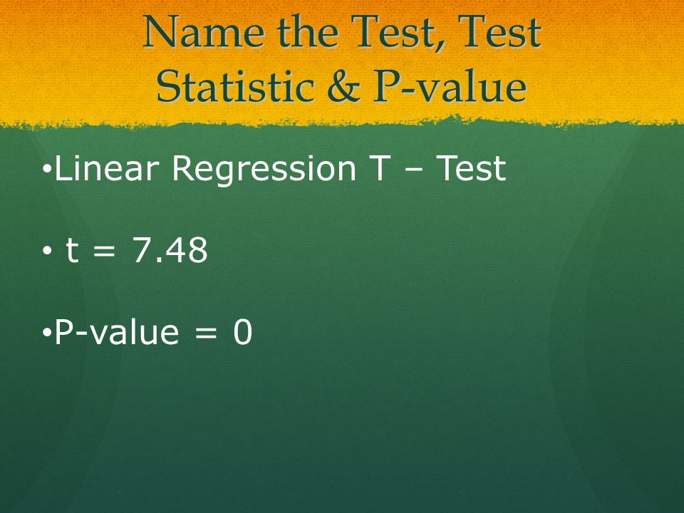 Name the Test, Test Statistic & P-value