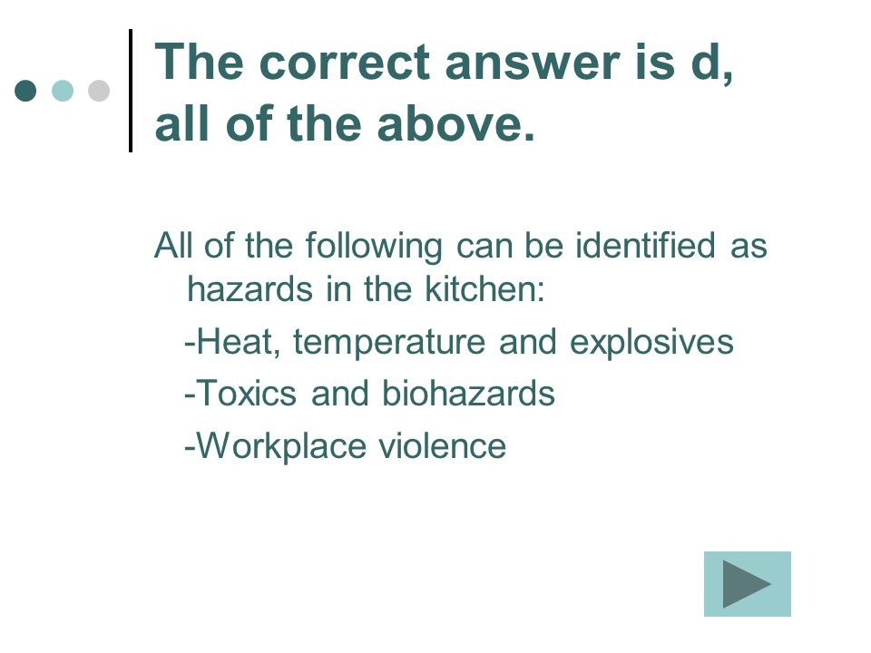 The correct answer is d, all of the above.