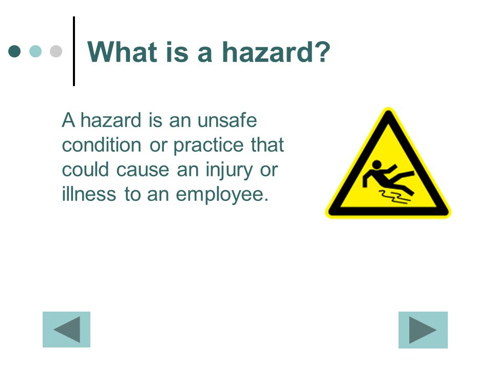 What is a hazard.