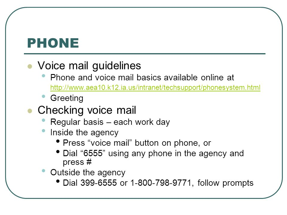 PHONE Voice mail guidelines Checking voice mail