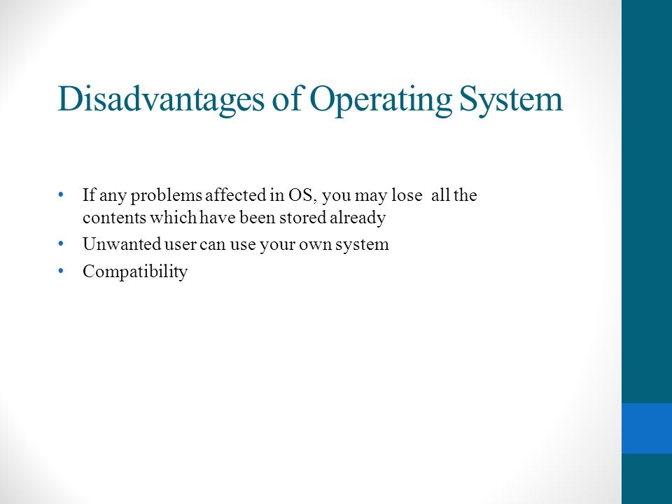 Disadvantages of Operating System
