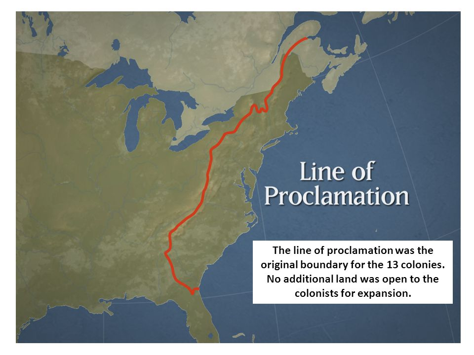 The line of proclamation was the original boundary for the 13 colonies