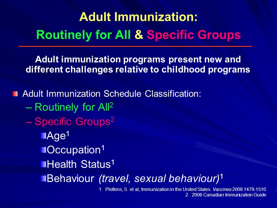 Adult Immunization: Routinely for All & Specific Groups