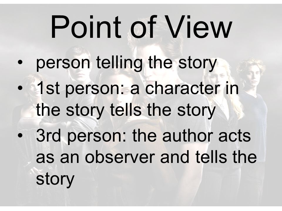 Point of View person telling the story
