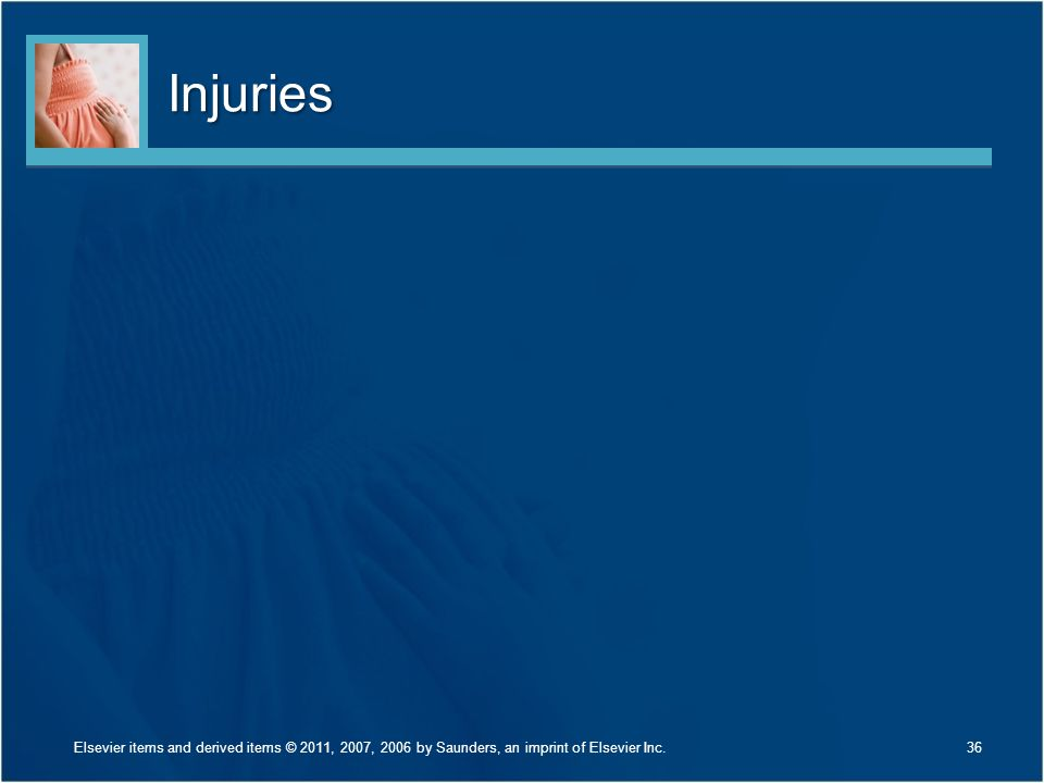 Injuries Elsevier items and derived items © 2011, 2007, 2006 by Saunders, an imprint of Elsevier Inc.