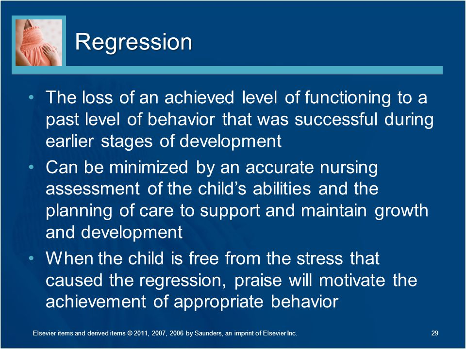Regression The loss of an achieved level of functioning to a past level of behavior that was successful during earlier stages of development.