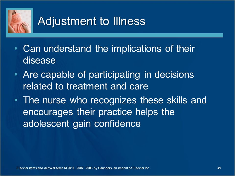 Adjustment to Illness Can understand the implications of their disease
