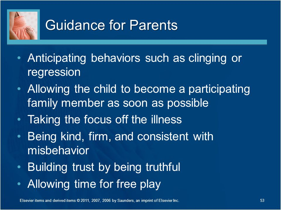 Guidance for Parents Anticipating behaviors such as clinging or regression.