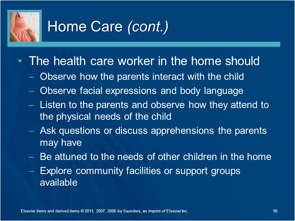 Home Care (cont.) The health care worker in the home should