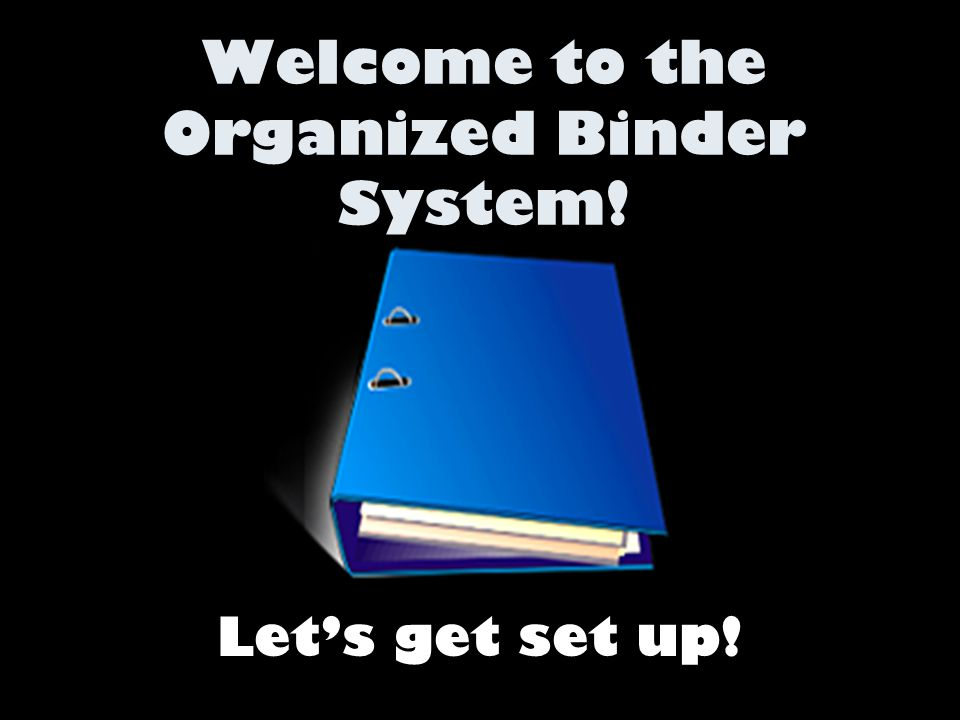 Welcome to the Organized Binder System!