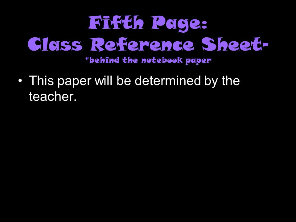 Fifth Page: Class Reference Sheet- *behind the notebook paper