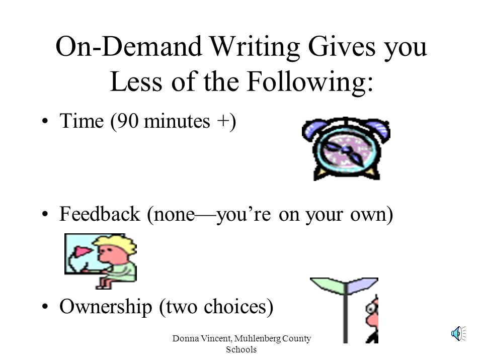 On-Demand Writing Gives you Less of the Following: