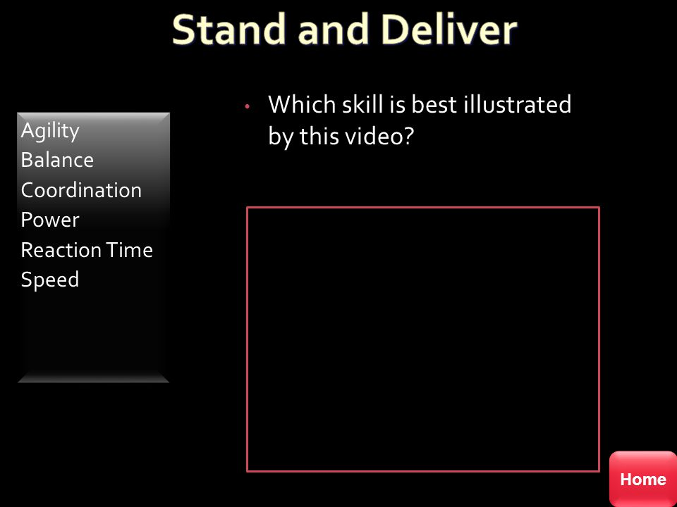 Stand and Deliver Which skill is best illustrated by this video