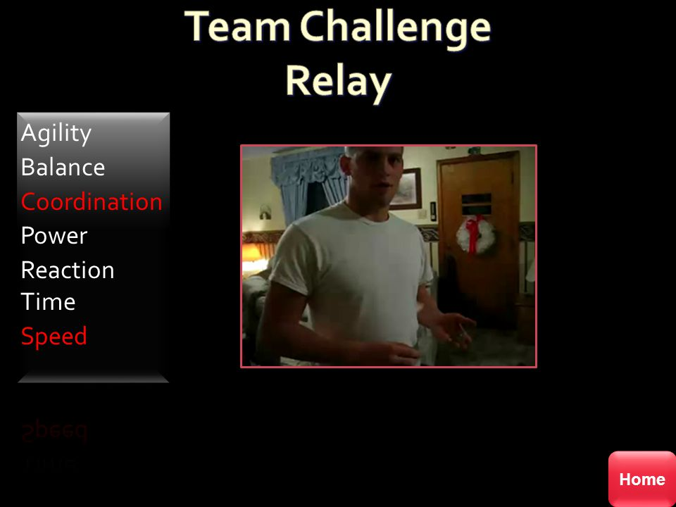 Team Challenge Relay Agility Balance Coordination Power Reaction Time