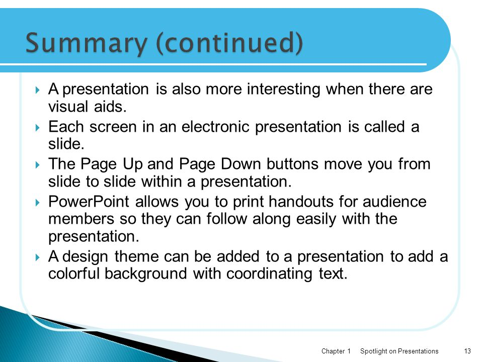 Summary (continued) A presentation is also more interesting when there are visual aids.