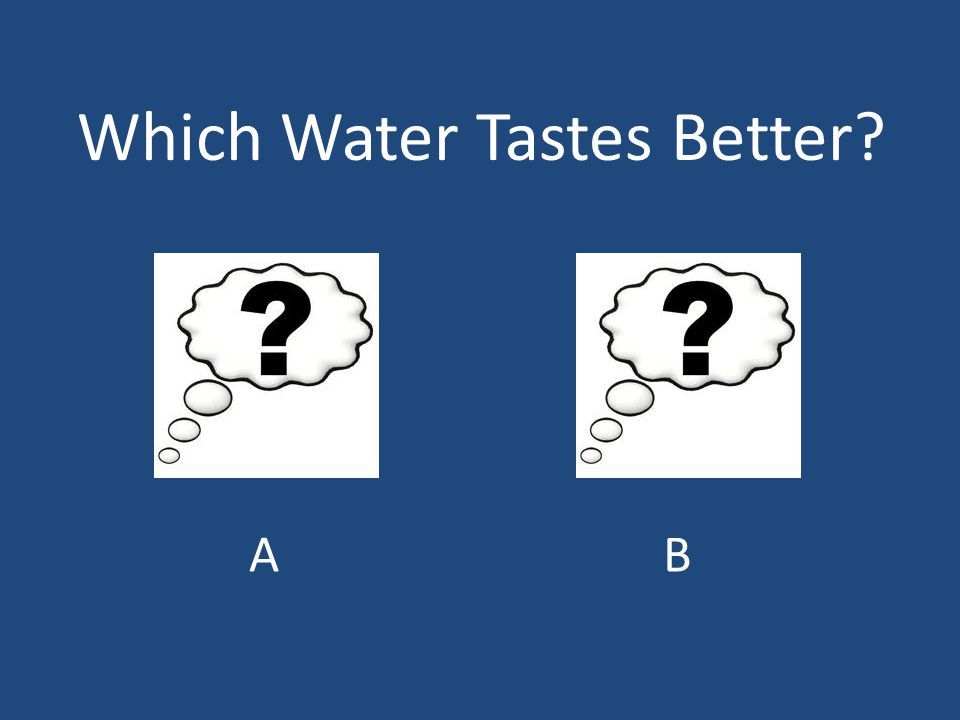 Which Water Tastes Better